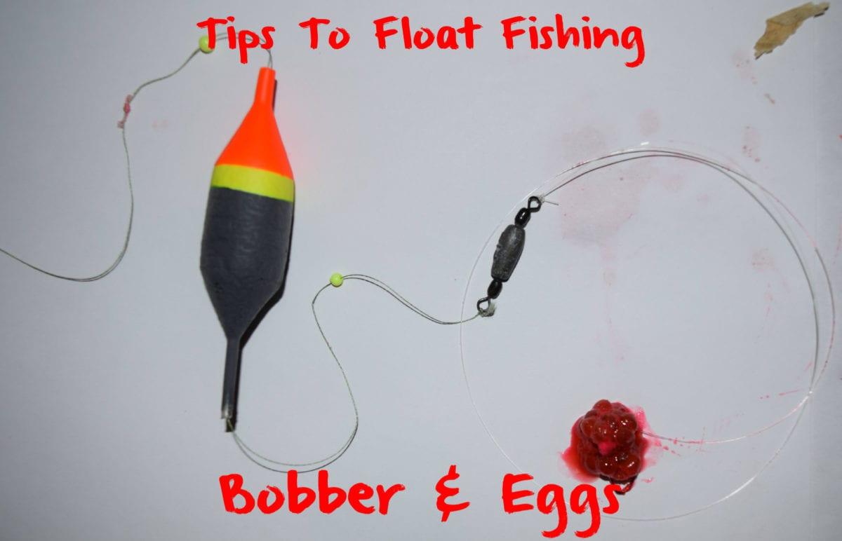 Tips to float fishing bobber eggs pautzke bait co for Bobber fishing for steelhead