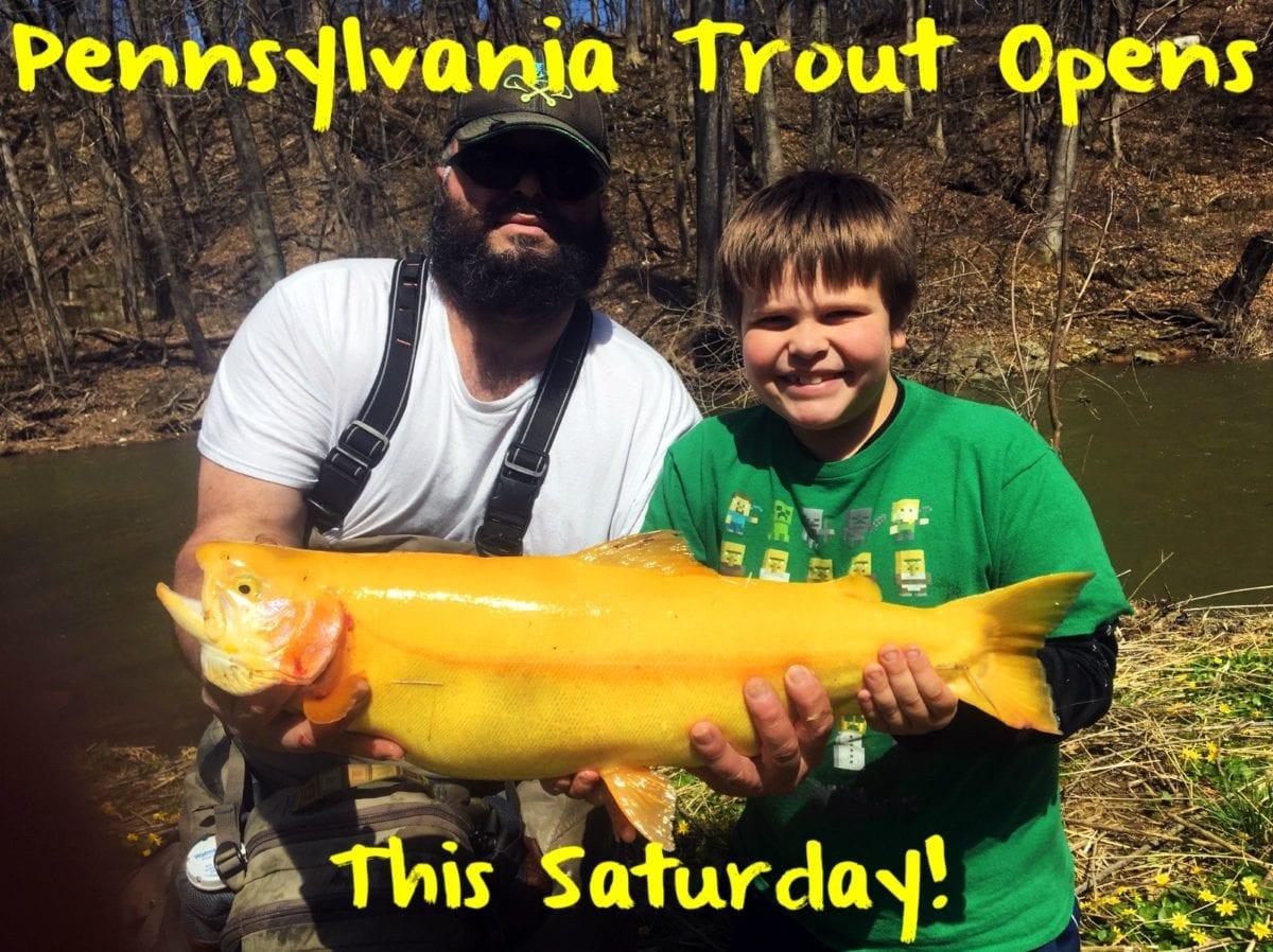 Pennsylvania trout season opens saturday pautzke bait co for Pa fishing season