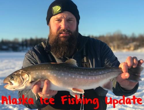 Alaska Ice Fishing Update